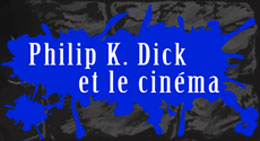 Les adaptations cinmatographiques des Philip K. Dick (Blade Runner, Total Recall...)