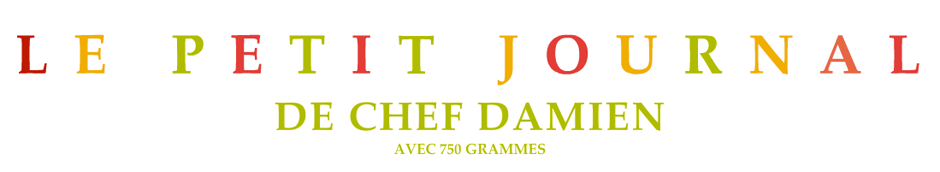 Le petit journal de Chef Damien